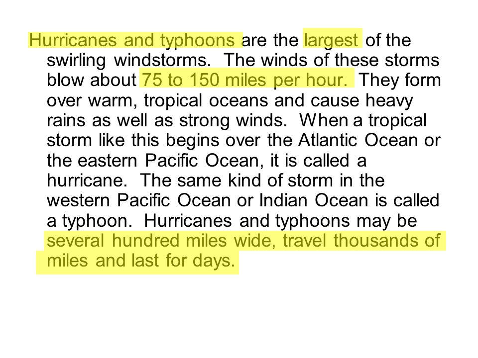 Hurricanes and typhoons are the largest of the swirling windstorms