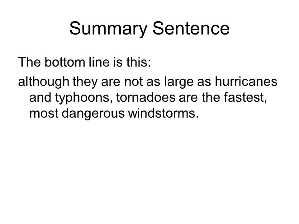 Summary Sentence The bottom line is this: