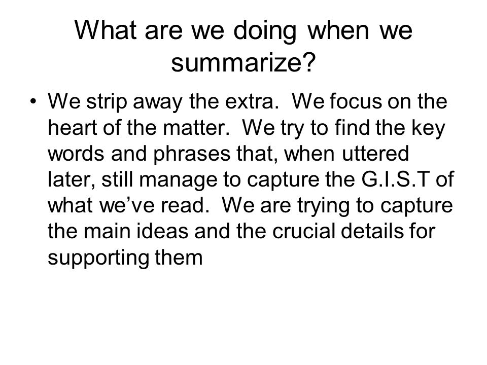 What are we doing when we summarize