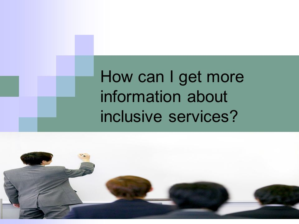 How can I get more information about inclusive services