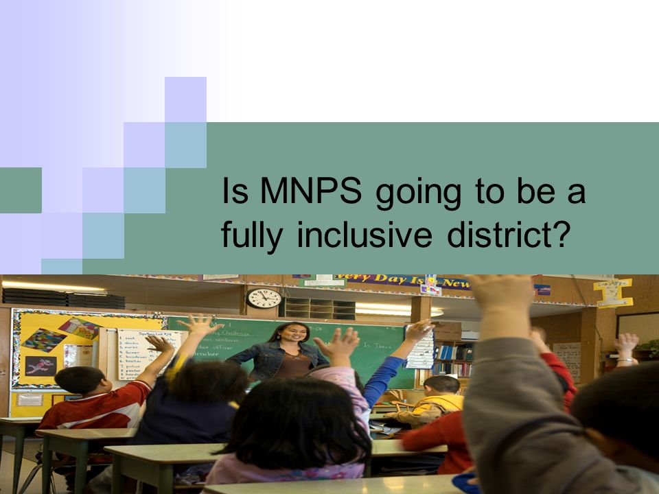 Is MNPS going to be a fully inclusive district