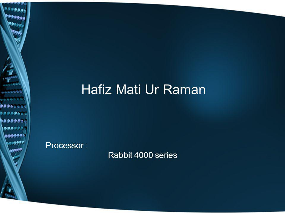 Processor : Rabbit 4000 series