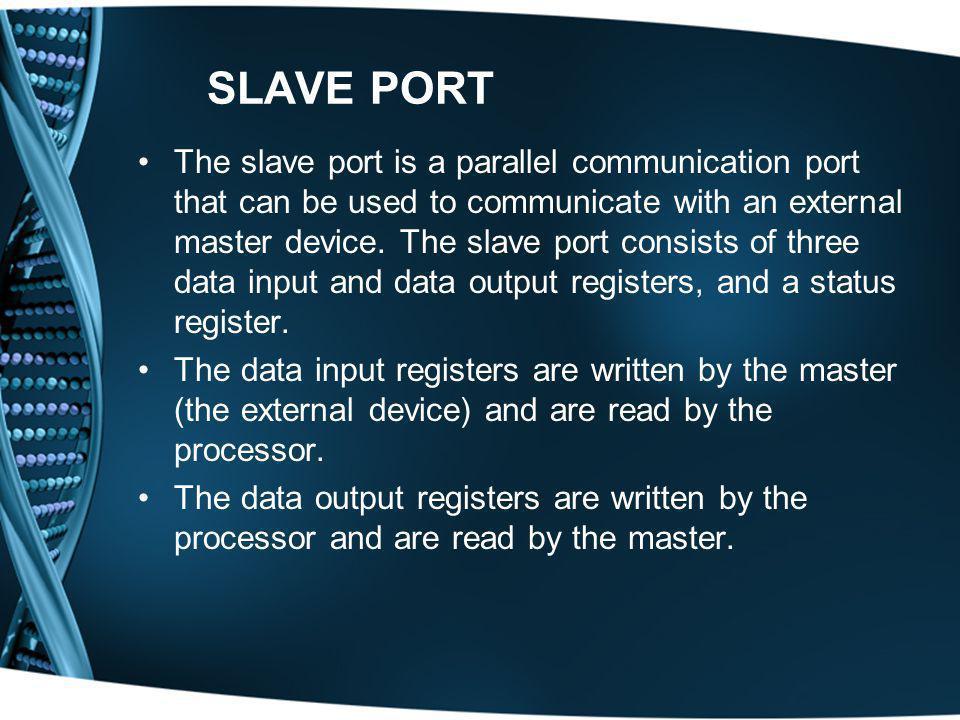 SLAVE PORT
