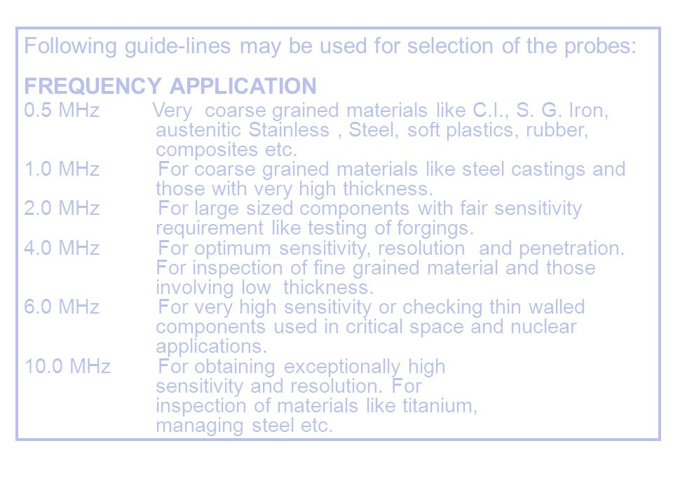 Following guide-lines may be used for selection of the probes: