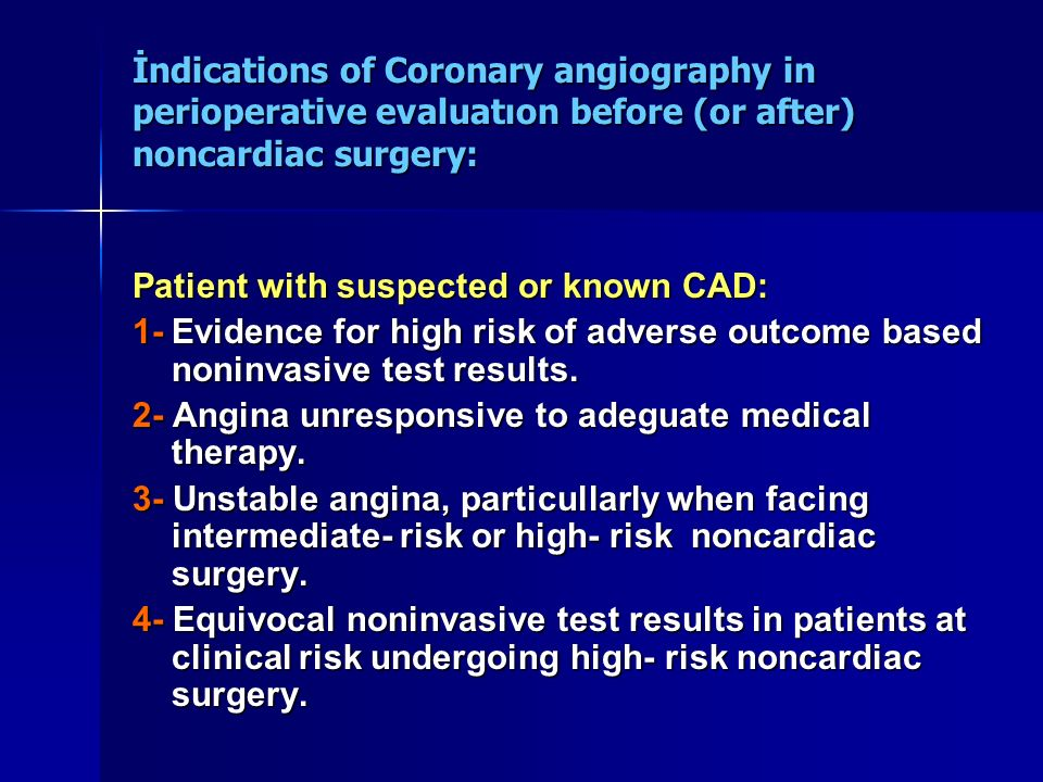 İndications of Coronary angiography in perioperative evaluatıon before (or after) noncardiac surgery:
