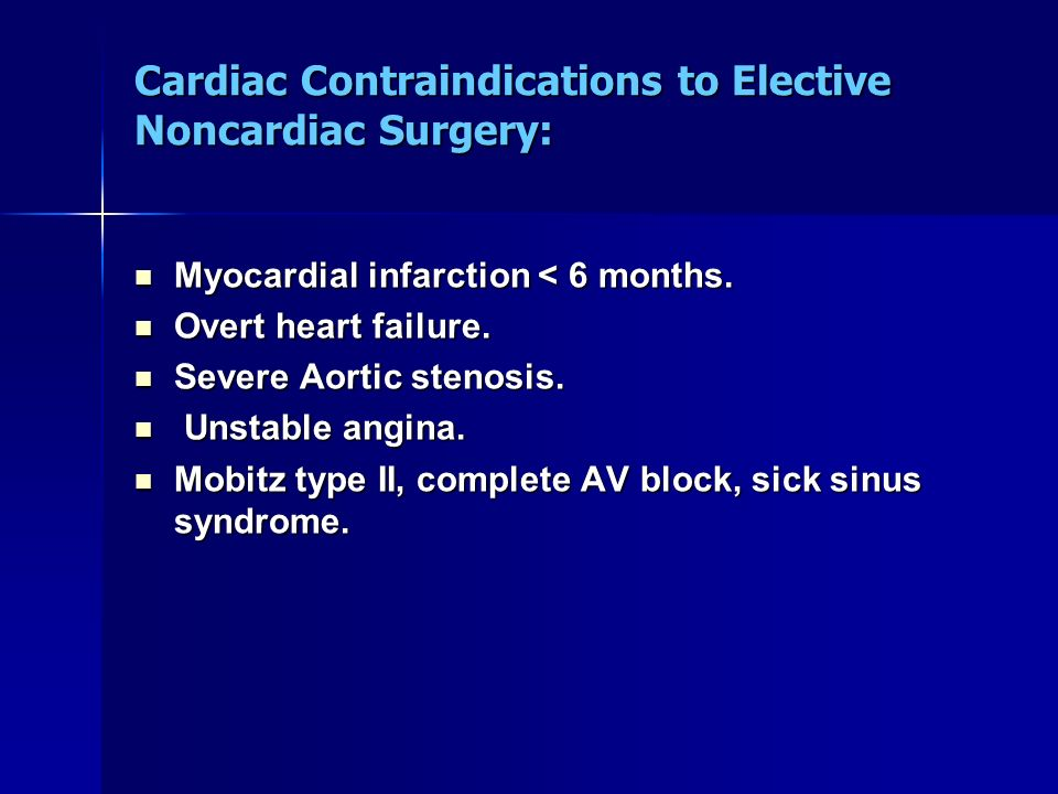 Cardiac Contraindications to Elective Noncardiac Surgery: