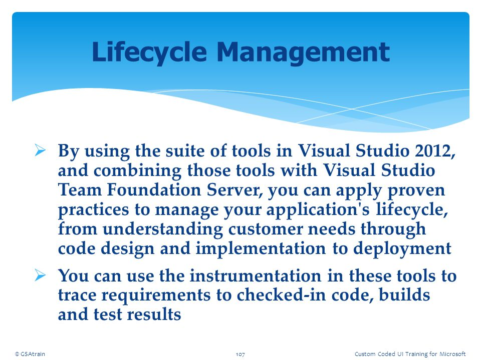 Coded UI Testing October, 2012. Lifecycle Management.