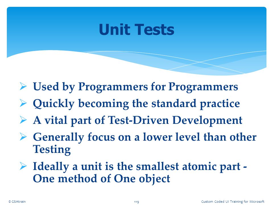 Unit Tests Used by Programmers for Programmers