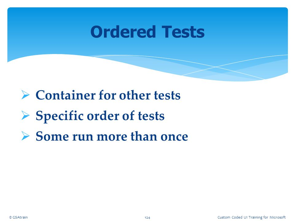Ordered Tests Container for other tests Specific order of tests
