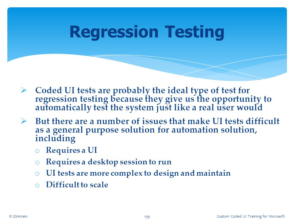 Coded UI Testing October, 2012. Regression Testing.