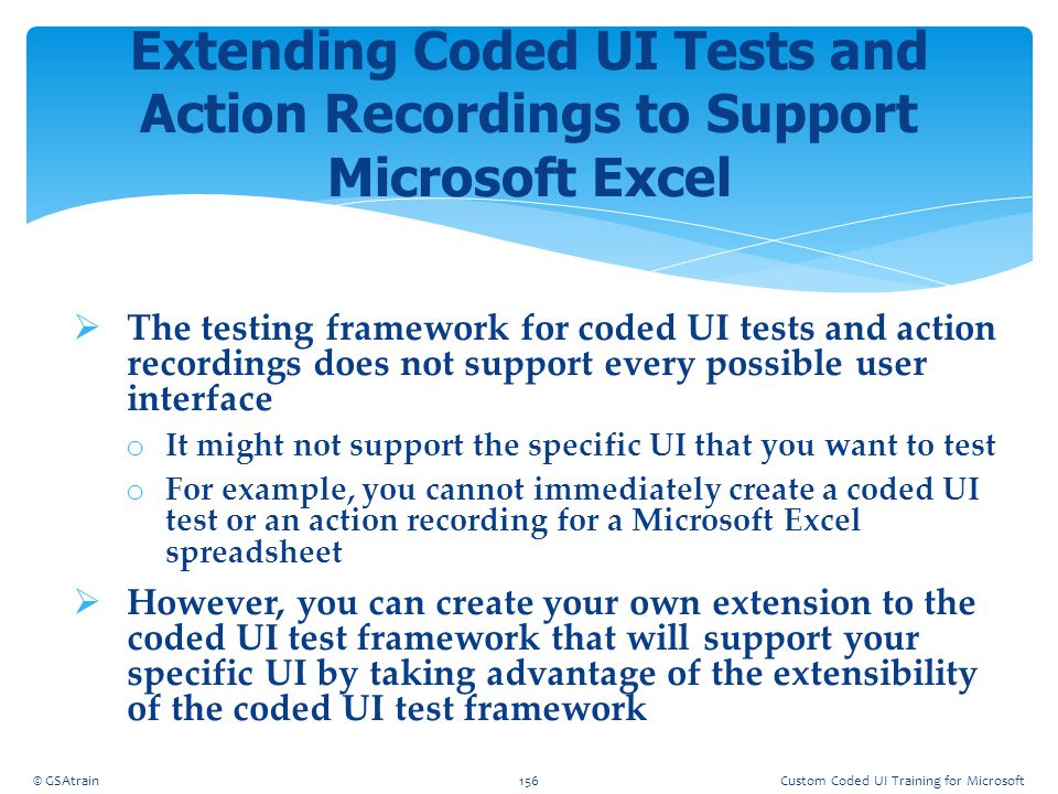 Coded UI Testing October, 2012. Extending Coded UI Tests and Action Recordings to Support Microsoft Excel.