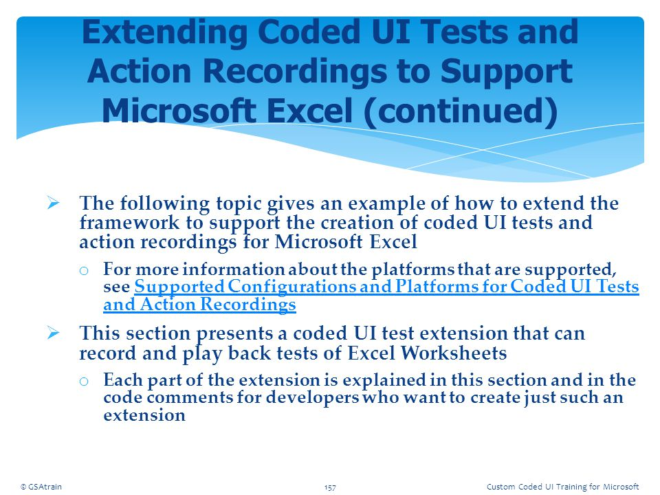 Coded UI Testing October, 2012. Extending Coded UI Tests and Action Recordings to Support Microsoft Excel (continued)