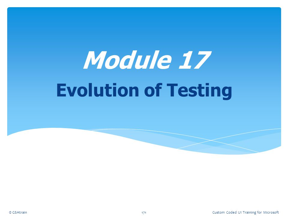 Module 17 Evolution of Testing Coded UI Testing October, 2012