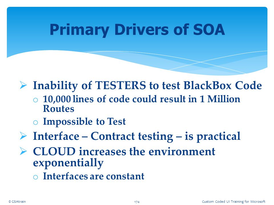 Primary Drivers of SOA Inability of TESTERS to test BlackBox Code