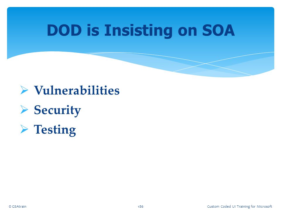 DOD is Insisting on SOA Vulnerabilities Security Testing