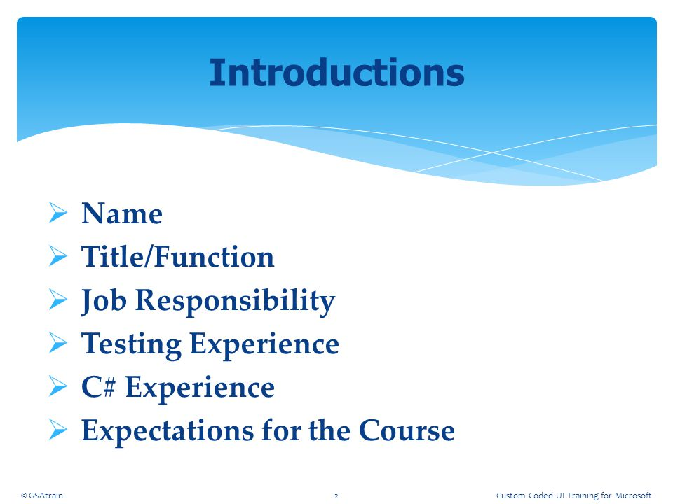 Introductions Name Title/Function Job Responsibility