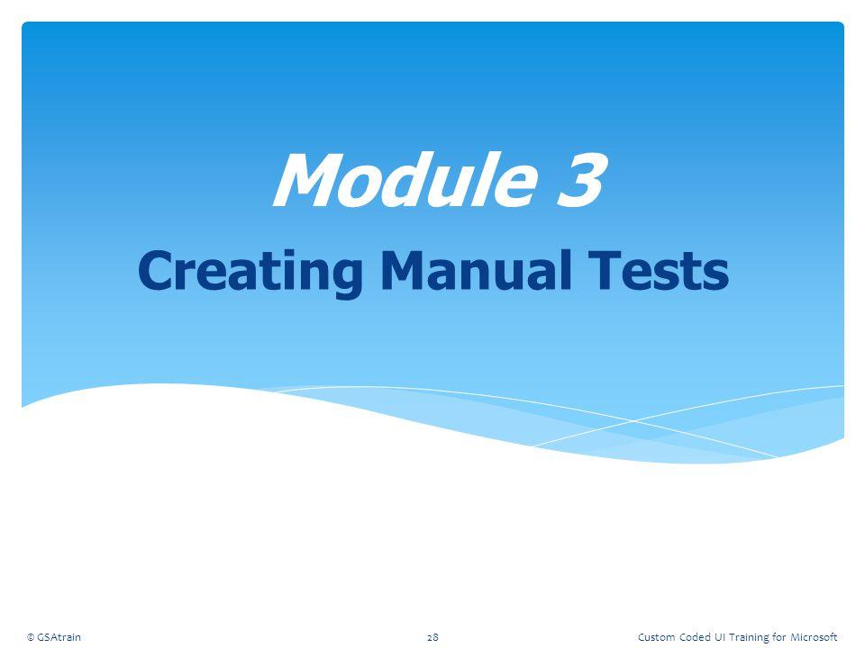 Module 3 Creating Manual Tests Coded UI Testing October, 2012