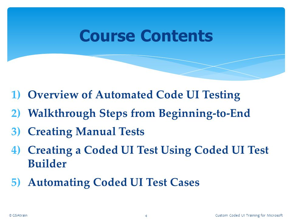 Course Contents Overview of Automated Code UI Testing