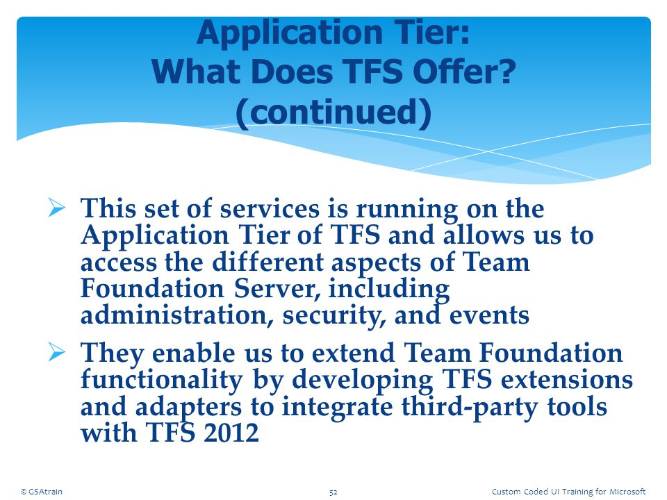 Application Tier: What Does TFS Offer (continued)
