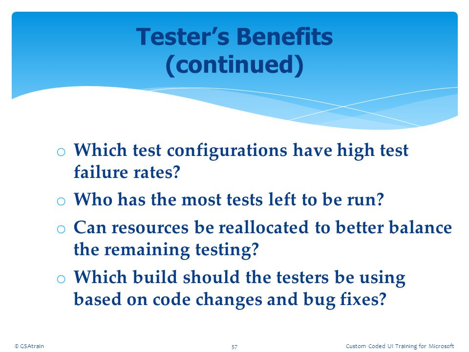 Tester's Benefits (continued)