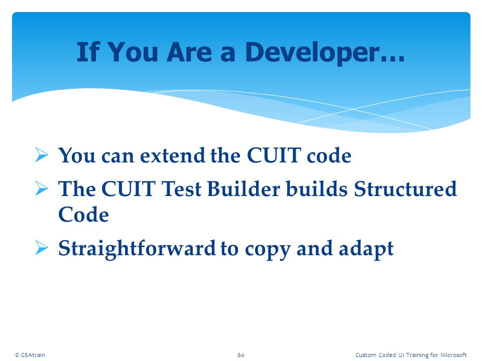 If You Are a Developer… You can extend the CUIT code
