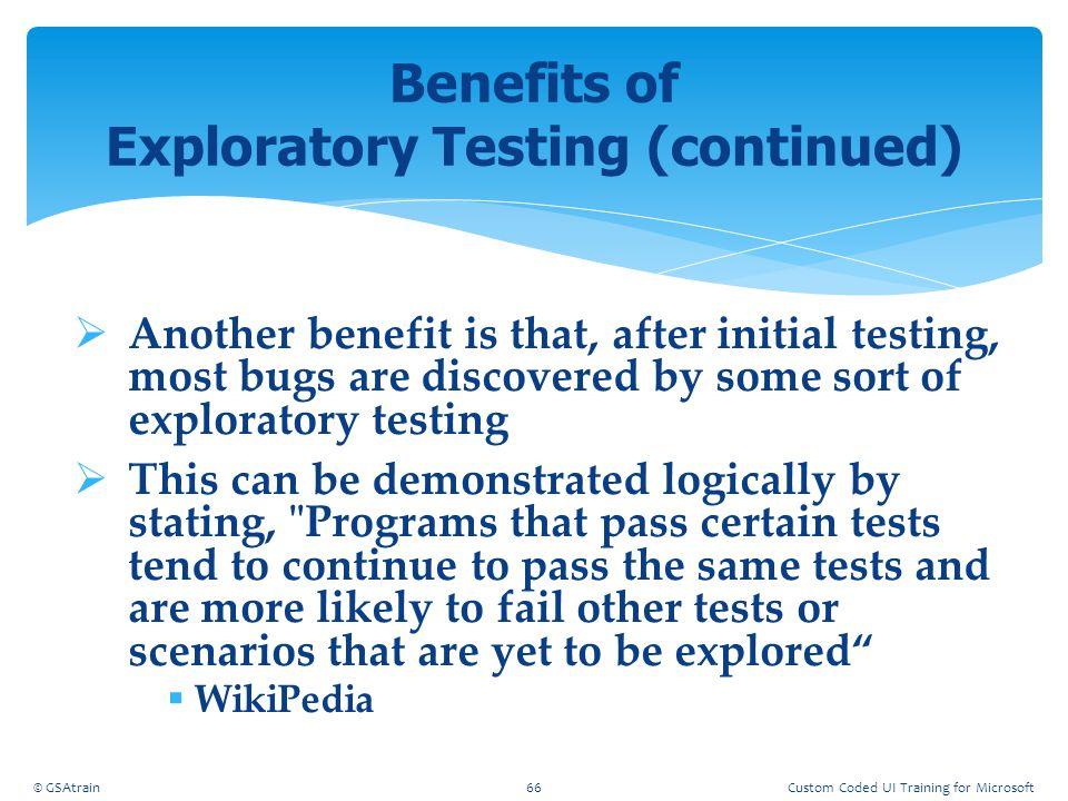Benefits of Exploratory Testing (continued)