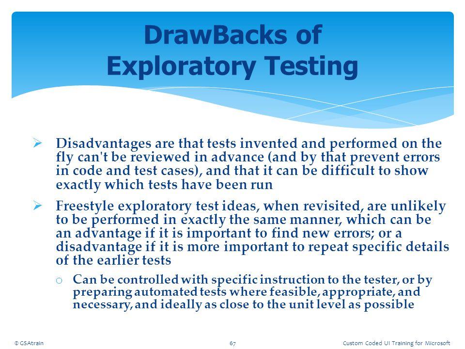 DrawBacks of Exploratory Testing