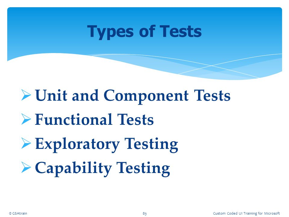 Unit and Component Tests Functional Tests Exploratory Testing