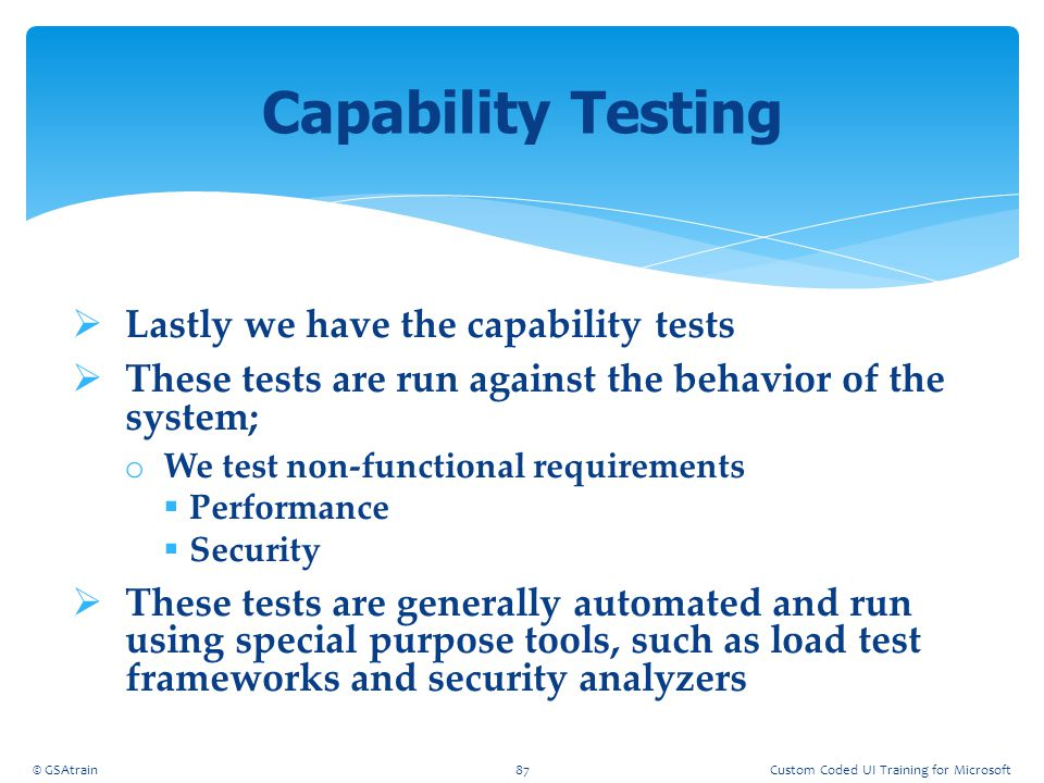 Capability Testing Lastly we have the capability tests