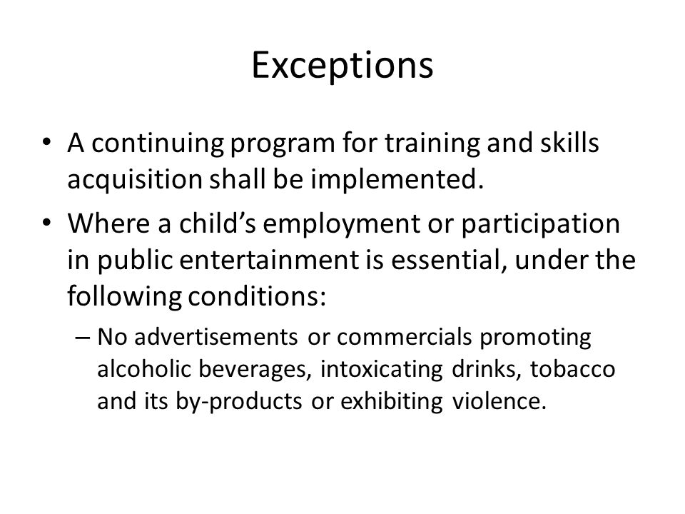 Exceptions A continuing program for training and skills acquisition shall be implemented.