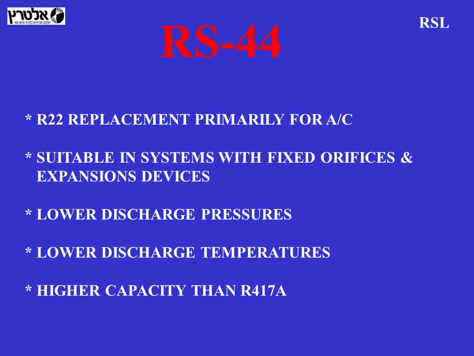 RS-44 RSL * R22 REPLACEMENT PRIMARILY FOR A/C