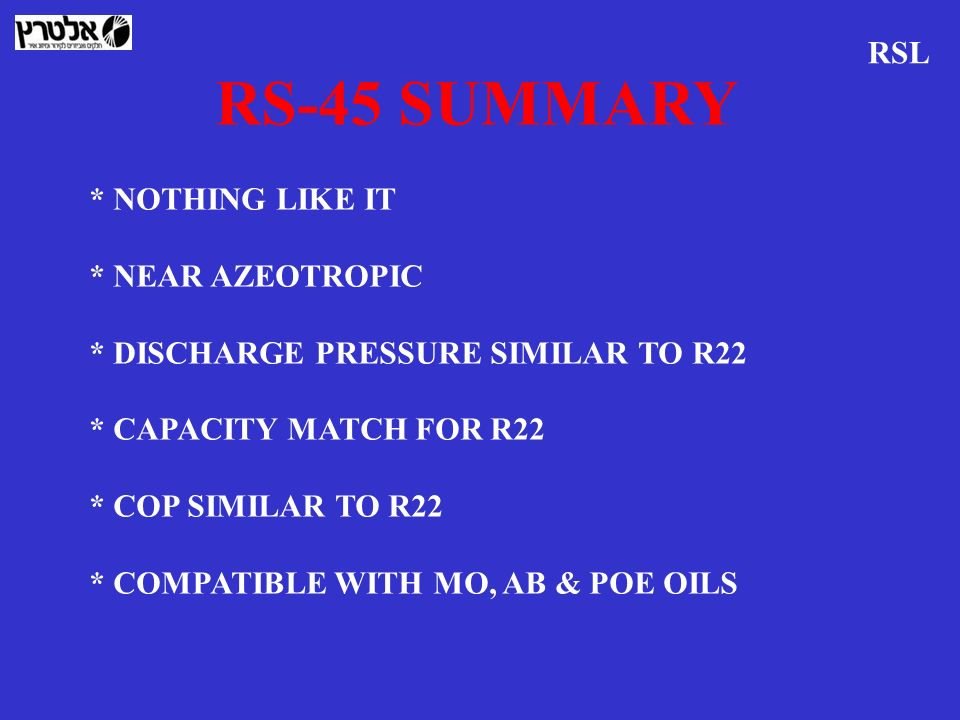 RS-45 SUMMARY RSL * NOTHING LIKE IT * NEAR AZEOTROPIC