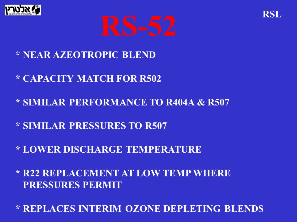 RS-52 RSL * NEAR AZEOTROPIC BLEND * CAPACITY MATCH FOR R502