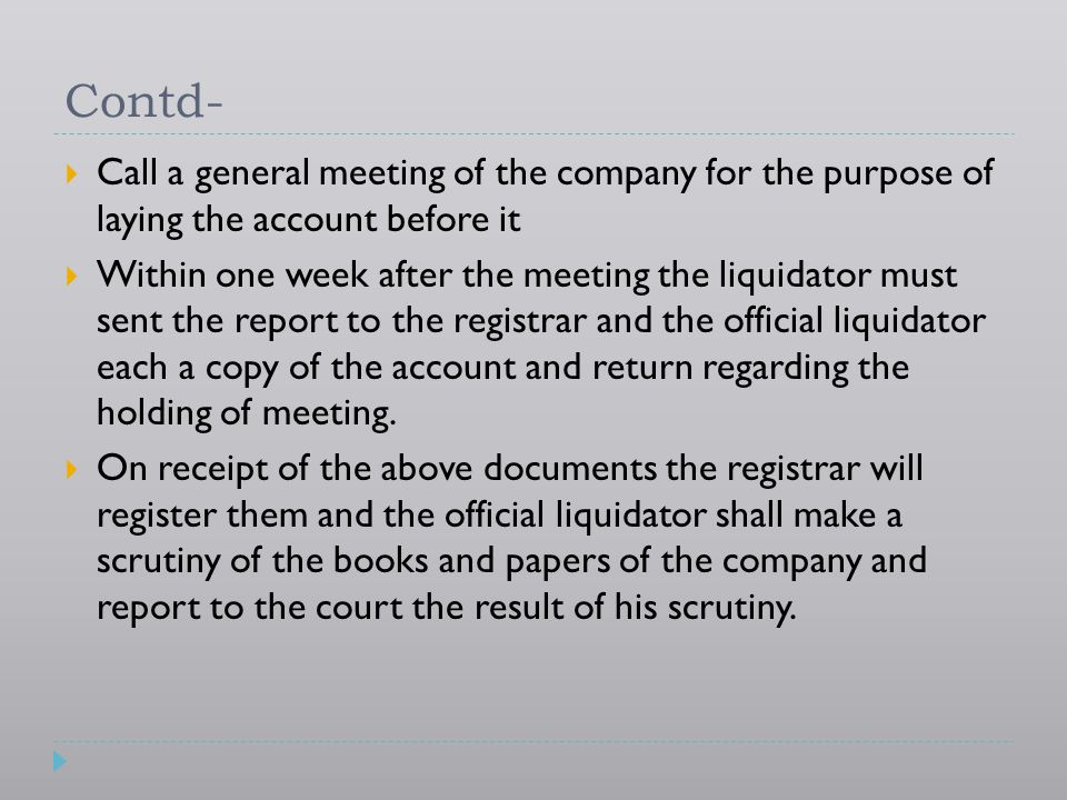 Contd- Call a general meeting of the company for the purpose of laying the account before it.