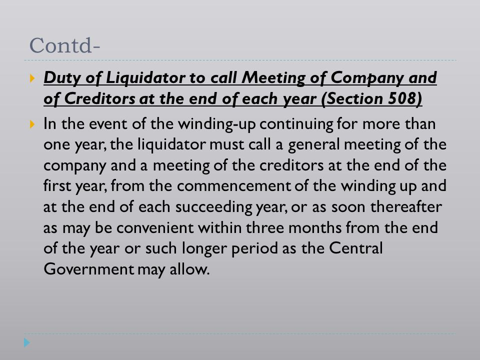 Contd- Duty of Liquidator to call Meeting of Company and of Creditors at the end of each year (Section 508)