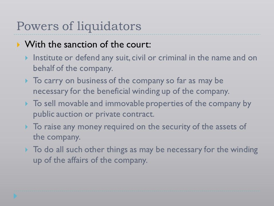Powers of liquidators With the sanction of the court: