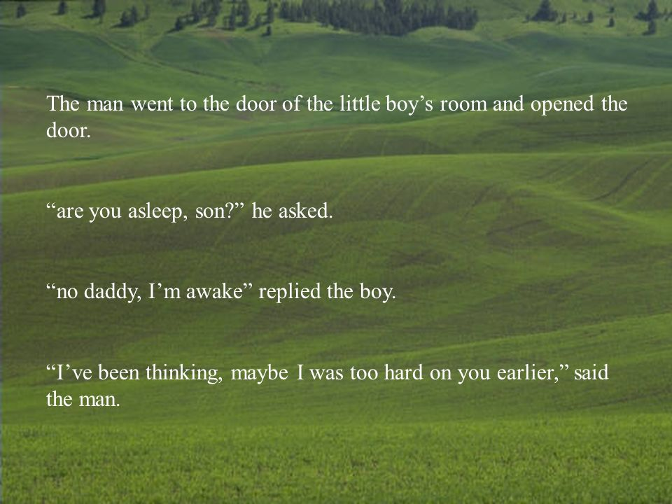 The man went to the door of the little boy's room and opened the door.