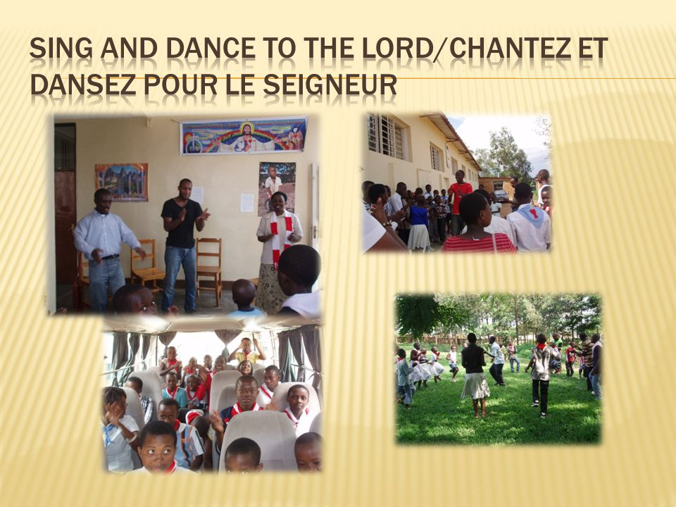 SING AND DANCE TO THE LORD/CHANTEZ ET DANSEZ POUR LE SEIGNEUR