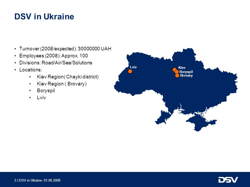 DSV in Ukraine Turnover (2008/expected): UAH