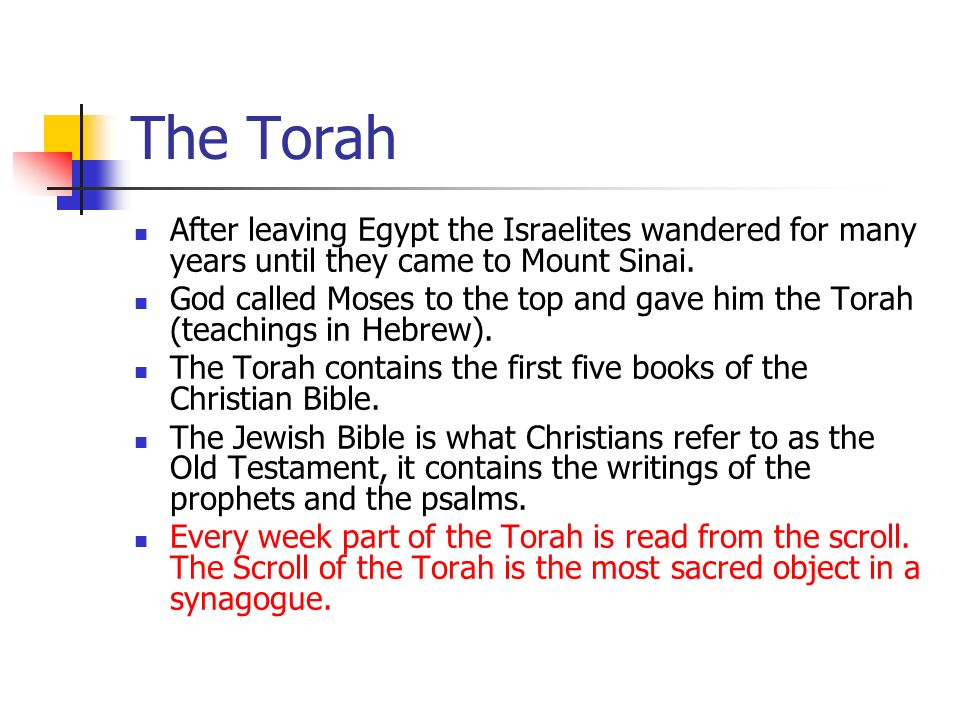 The Torah After leaving Egypt the Israelites wandered for many years until they came to Mount Sinai.