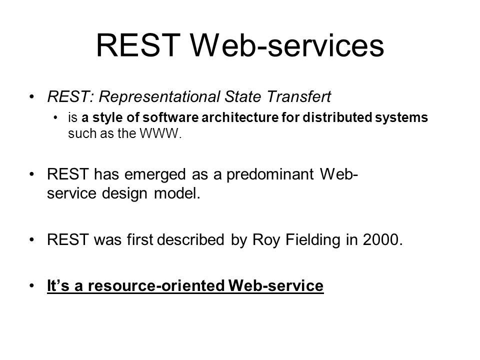 REST Web-services REST: Representational State Transfert