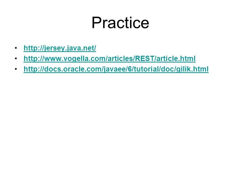Practice http://jersey.java.net/