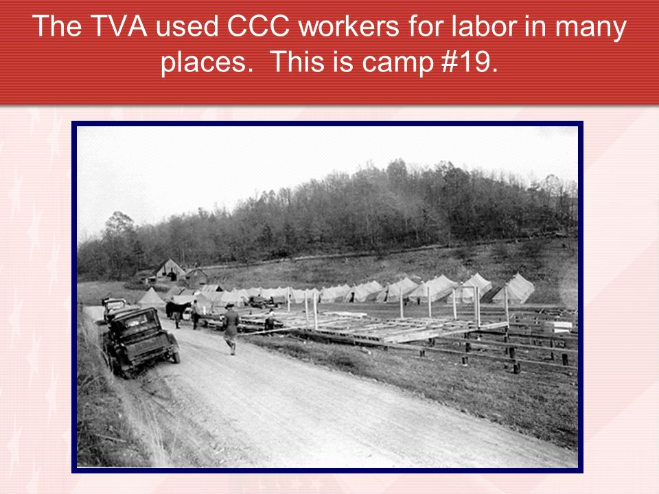 The TVA used CCC workers for labor in many places. This is camp #19.
