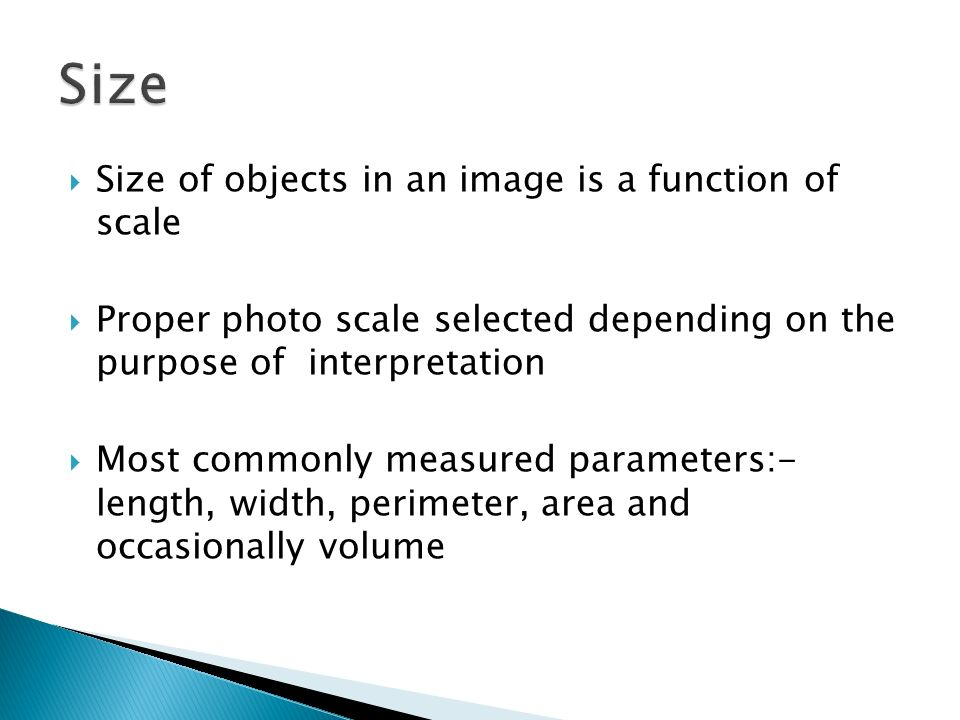 Size Size of objects in an image is a function of scale