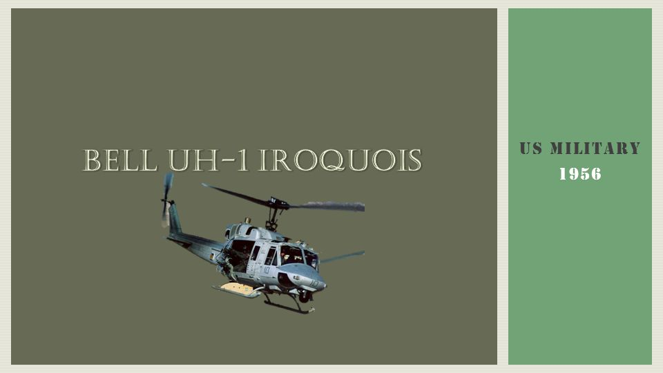 Bell Uh-1 Iroquois US MILITARY 1956