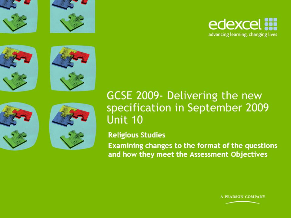 GCSE 2009- Delivering the new specification in September 2009 Unit 10