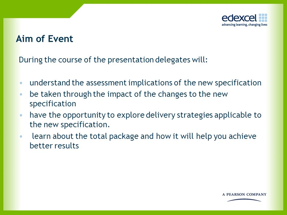 Aim of Event During the course of the presentation delegates will: