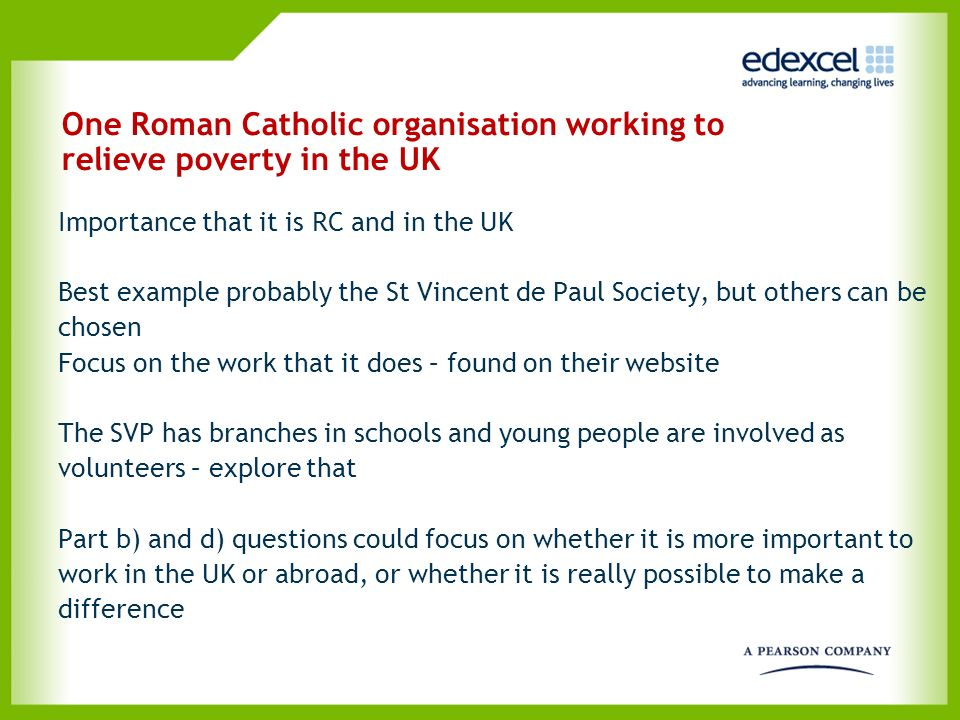 One Roman Catholic organisation working to relieve poverty in the UK