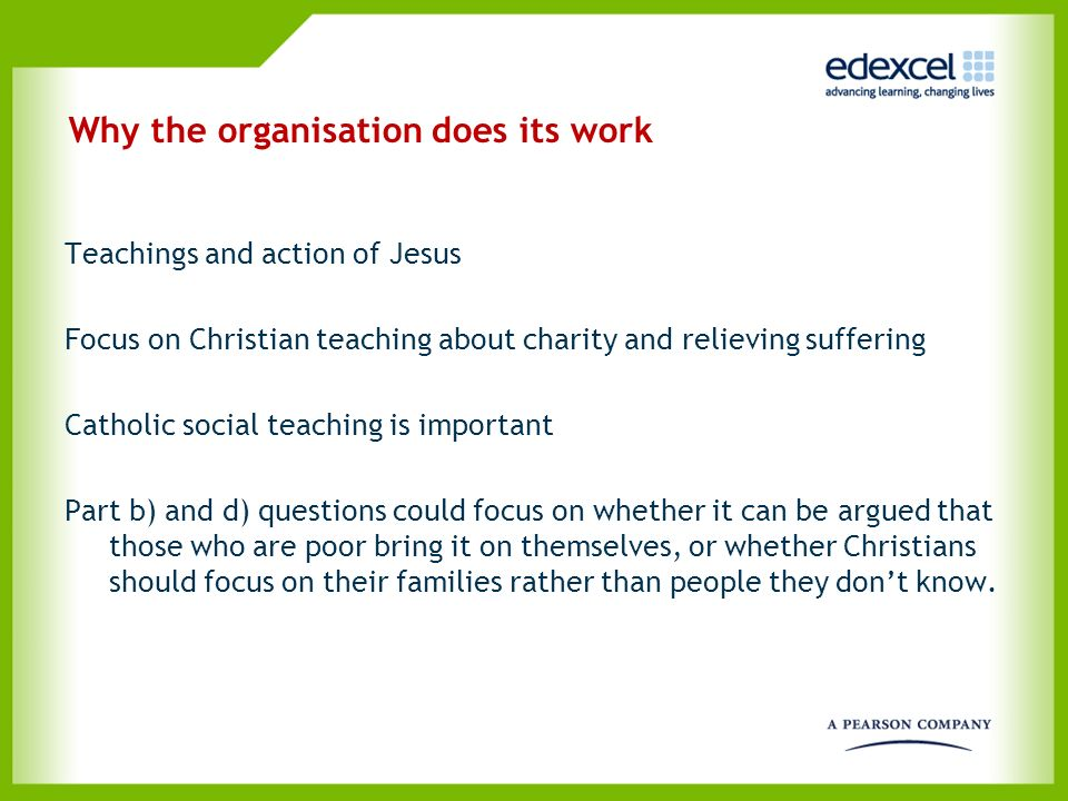 Why the organisation does its work