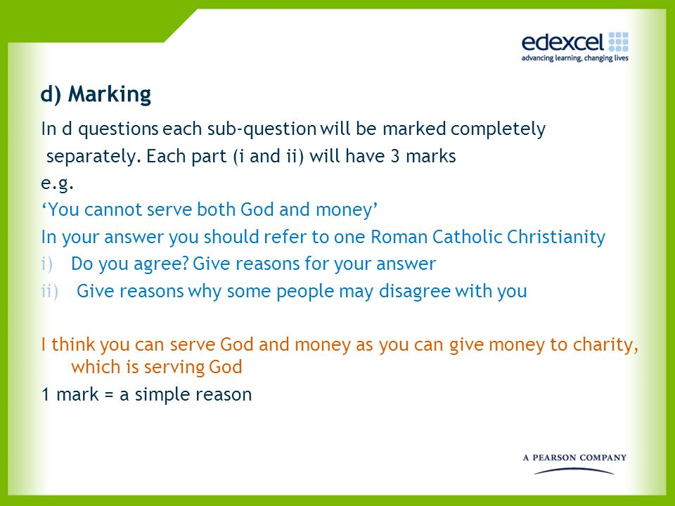 d) Marking In d questions each sub-question will be marked completely